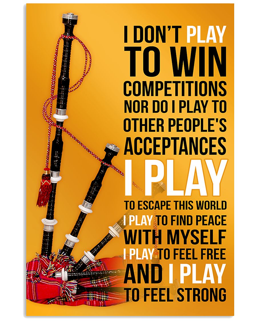 BAGPIPES - I DON'T PLAY TO WIN COMPETITIONS 11x17 Poster