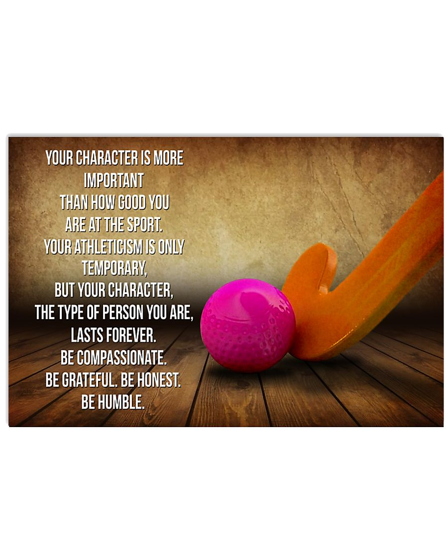 HOCKEY - YOUR CHARACTER IS MORE IMPORTANT 17x11 Poster