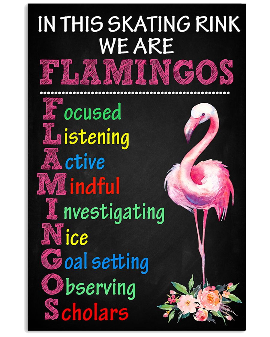 IN THIS SKATING RINK WE ARE FLAMINGOS 11x17 Poster