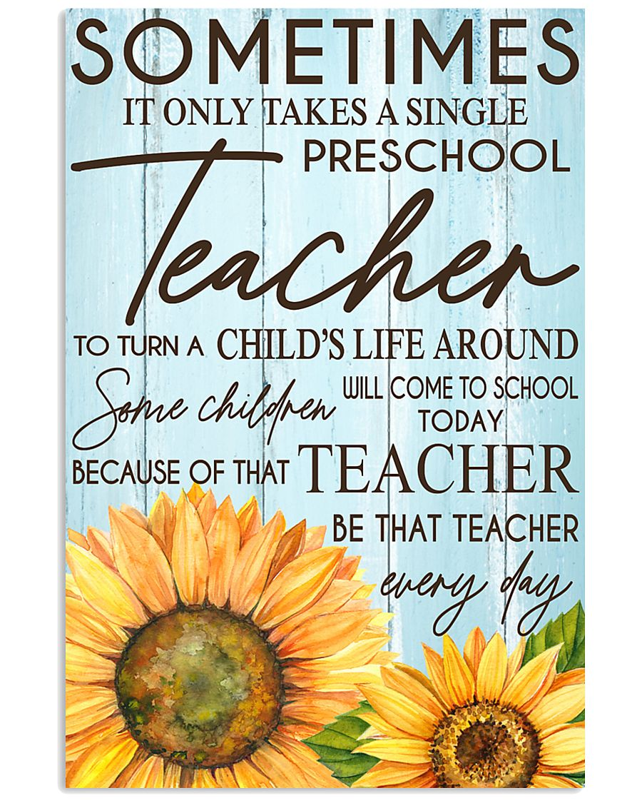 SOMETIMES IT ONLY TAKES A SINGLE PRESCHOOL TEACHER 11x17 Poster