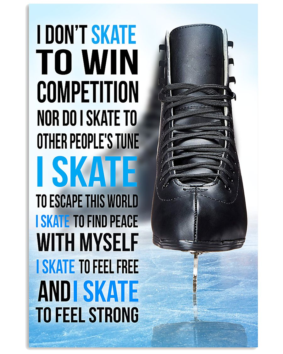 15- I DON'T SKATE TO WIN COMPETITION - black shoes 11x17 Poster