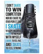 15- I DON'T SKATE TO WIN COMPETITION - black shoes 11x17 Poster front