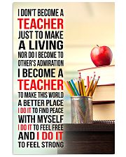 I DON'T BECOME A TEACHER JUST TO MAKE A LIVING 11x17 Poster front
