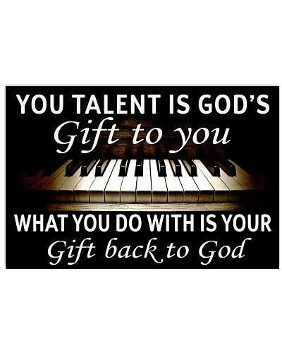 YOU TALENT IS GOD'S GIFT TO YOU PIANO POSTER - LQT