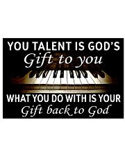 YOU TALENT IS GOD'S GIFT TO YOU PIANO POSTER - LQT 17x11 Poster front