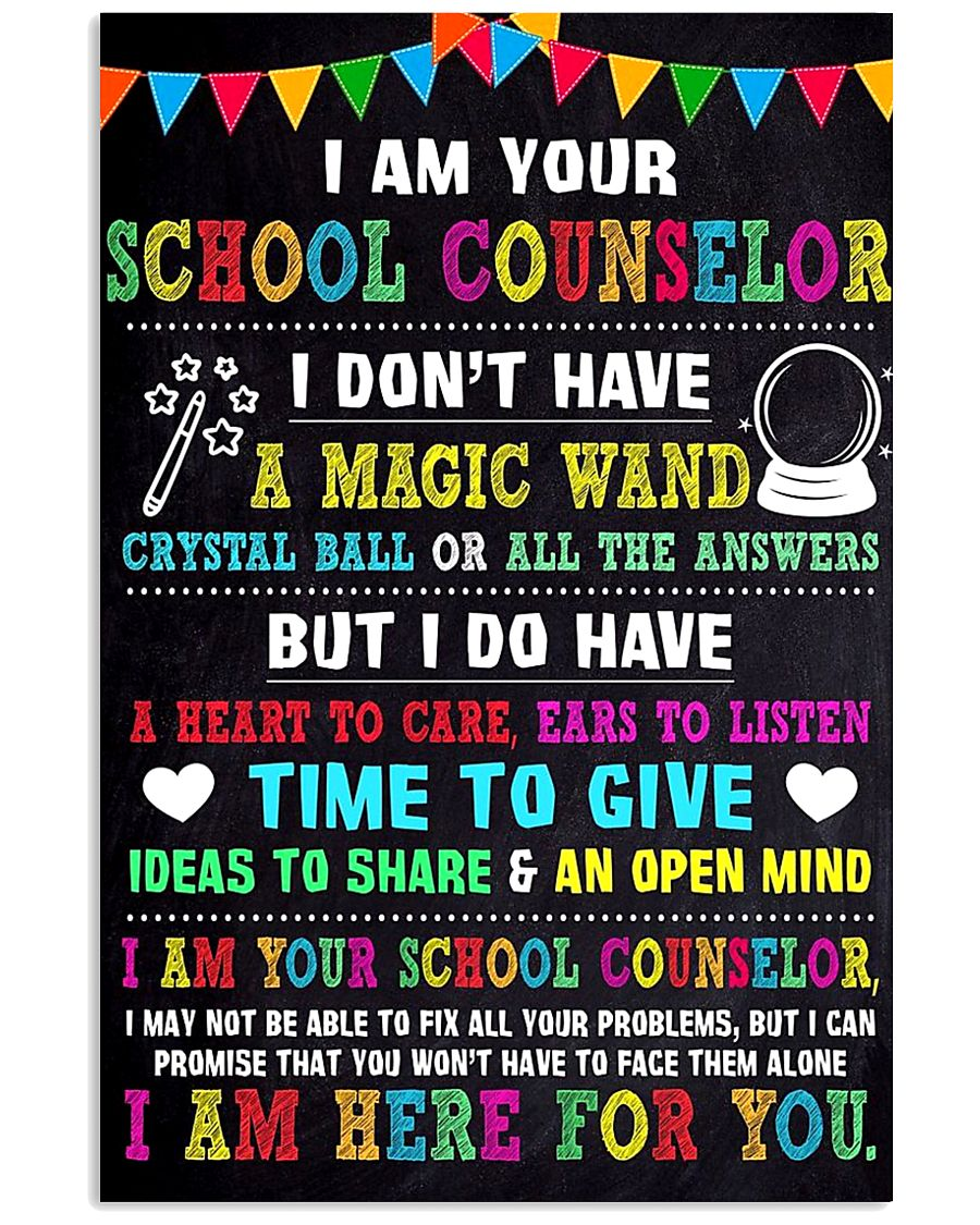 I AM YOUR SCHOOL COUNSELOR POSTER 24x36 Poster