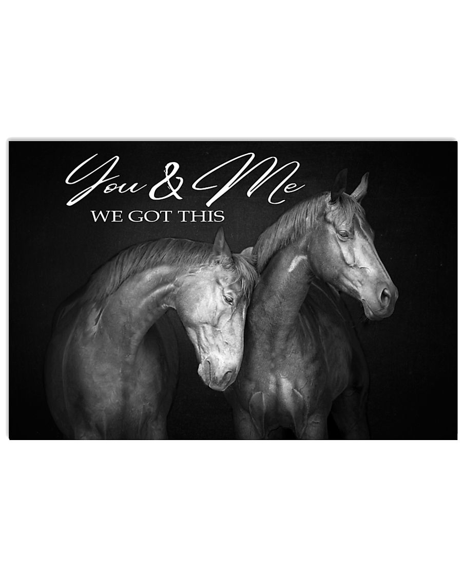 YOU AN ME WE GOT THIS  HORSE  17x11 Poster