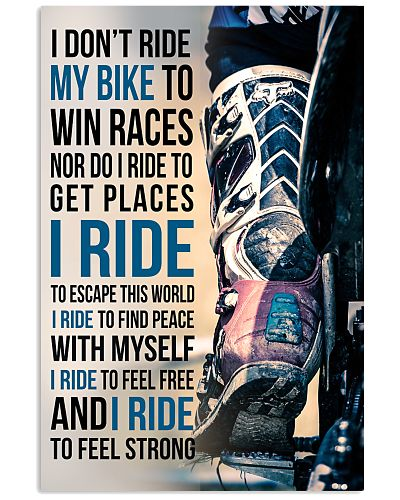 1- I DON'T RIDE MY BIKE TO WIN RACES