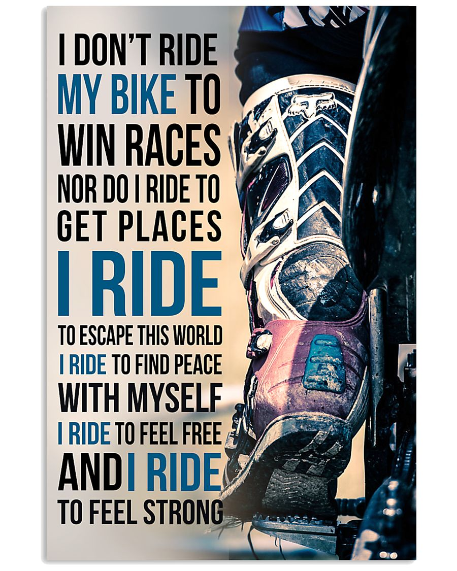 1- I DON'T RIDE MY BIKE TO WIN RACES 11x17 Poster