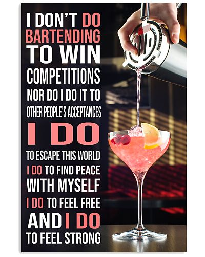 Bartender I DON'T DO TO WIN COMPETITION