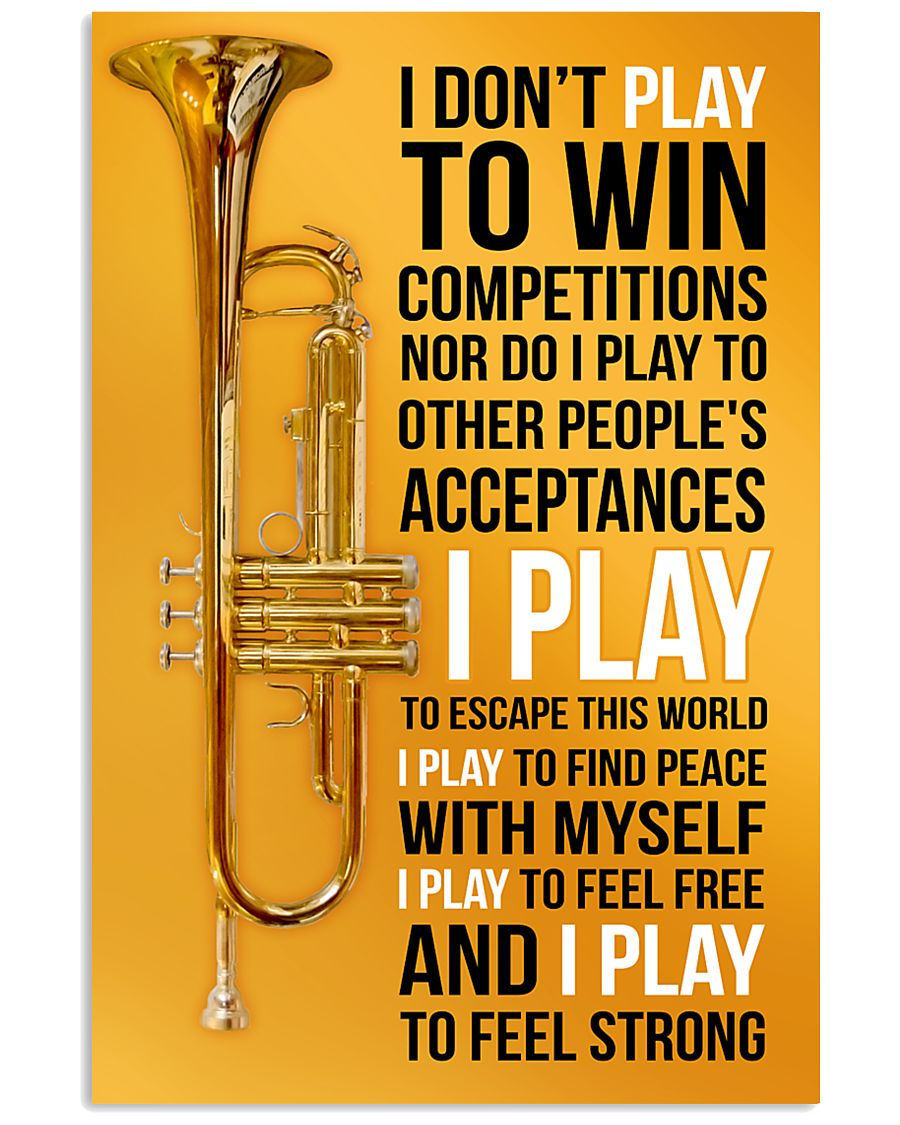 TRUMPET - I DON'T PLAY TO WIN COMPETITIONS 11x17 Poster