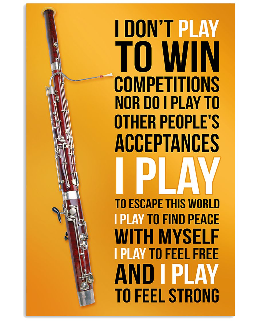 BASSOON - I DON'T PLAY TO WIN COMPETITIONS 11x17 Poster