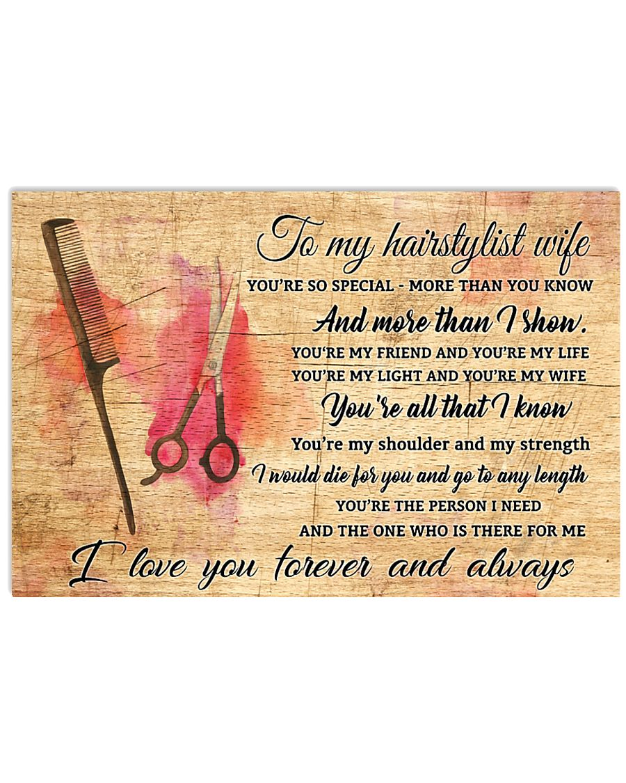 TO MY HAIRSTYLIST WIFE- I LOVE YOU FOREVER AND ALW 17x11 Poster