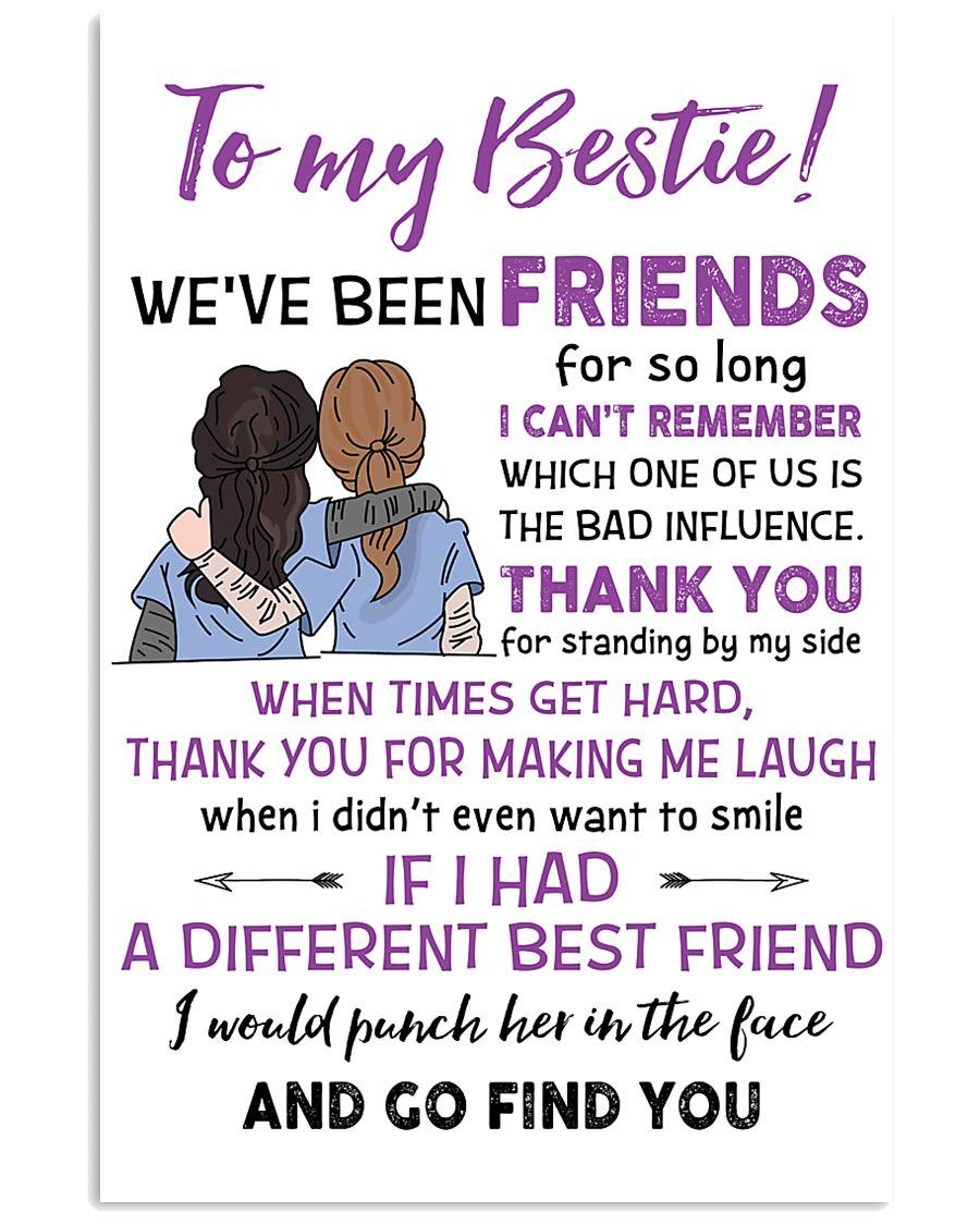 TO MY BESTIE WE'VE BEEN FRIENDS - NURSE POSTER 11x17 Poster