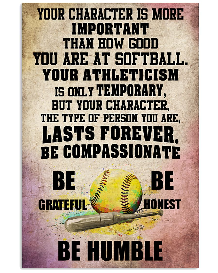 YOUR CHARACTER IS MORE softball 16x24 Poster