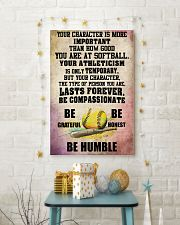 YOUR CHARACTER IS MORE softball 16x24 Poster lifestyle-holiday-poster-3
