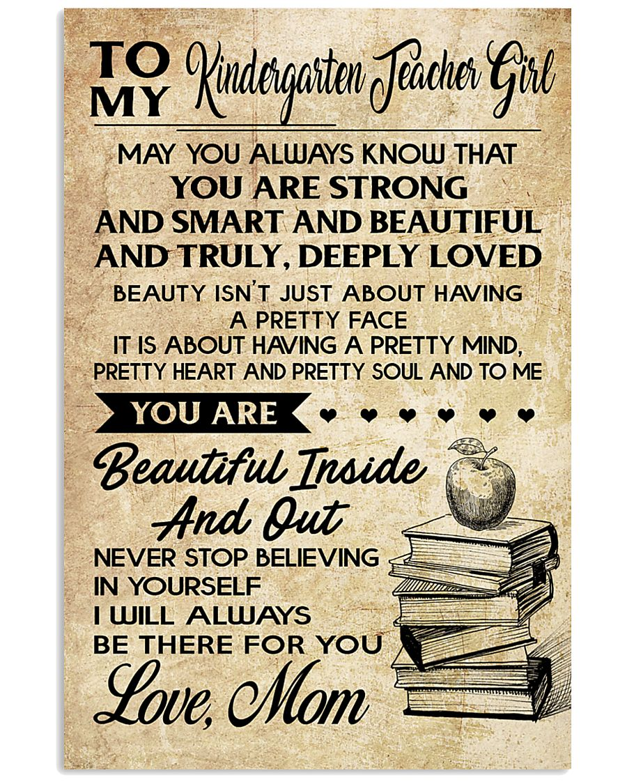 TO MY KINDERGARTEN TEACHER GIRL 16x24 Poster