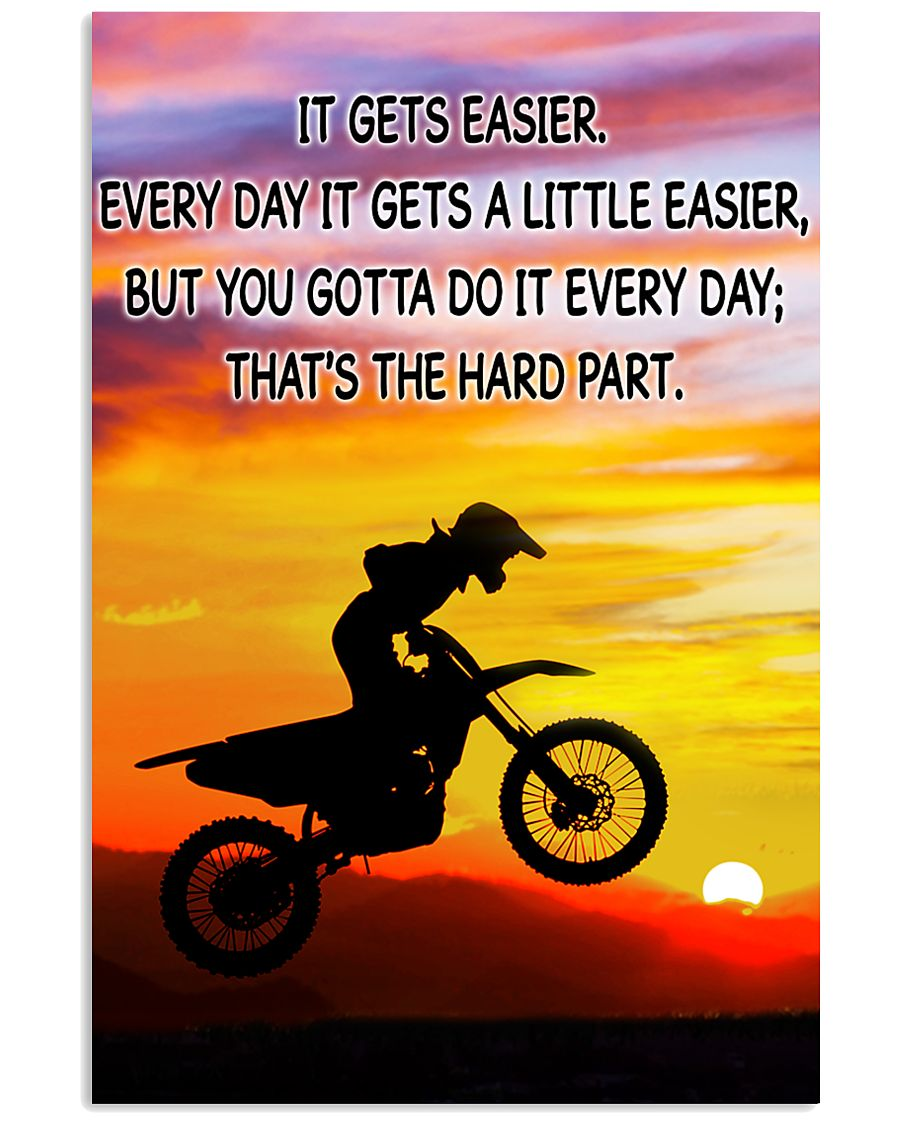 Motocross It Gets Easier Poster 11x17 Poster