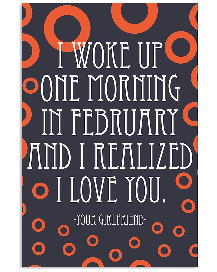 February- I WOKE UP ONE MORNING 16x24 Poster