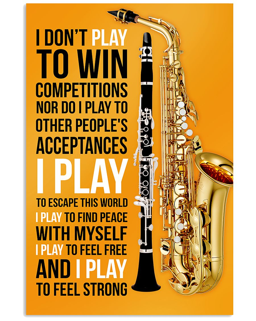 5 SAXOPHONE AND CLARINET - I DON'T PLAY TO WIN 11x17 Poster