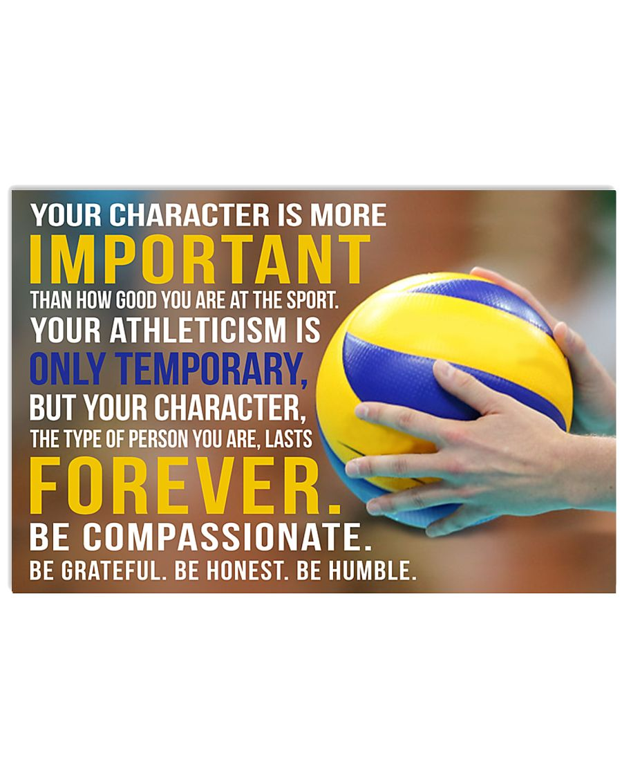 YOU CHARACTER IS MORE IMPORTANT VOLLEYBALL POSTER  17x11 Poster