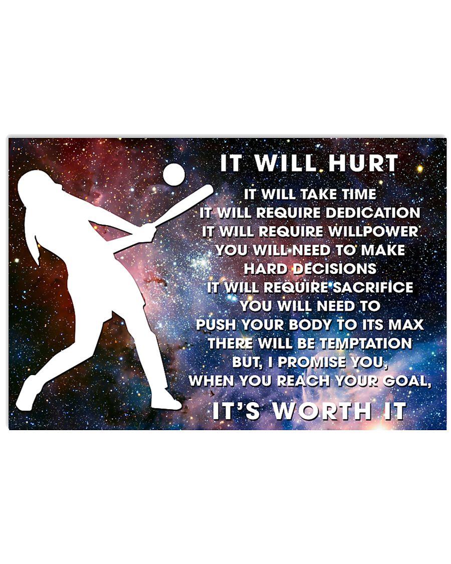 it will hurt softball 24x16 Poster