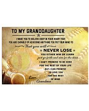 SOFTBALL- TO MY GRANDDAUGHTER- NEVER LOSE 17x11 Poster front