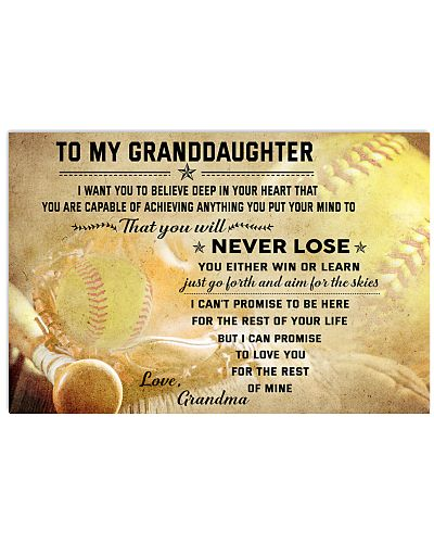 SOFTBALL- TO MY GRANDDAUGHTER- NEVER LOSE