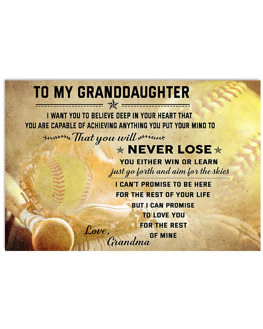 SOFTBALL- TO MY GRANDDAUGHTER- NEVER LOSE 24x16 Poster