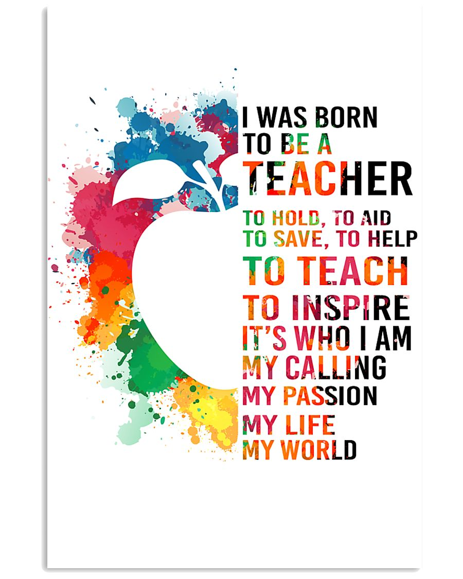 TEACHER- I WAS BORN 11x17 Poster