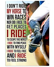 7 I DON'T RIDE MY HORSE TO WIN RACES 11x17 Poster front