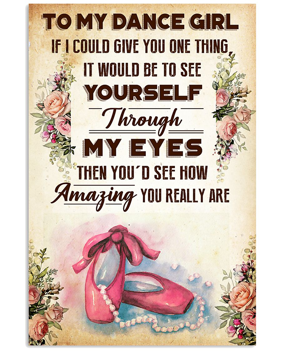 1- TO MY DANCE GIRL - YOU REALLY ARE 16x24 Poster