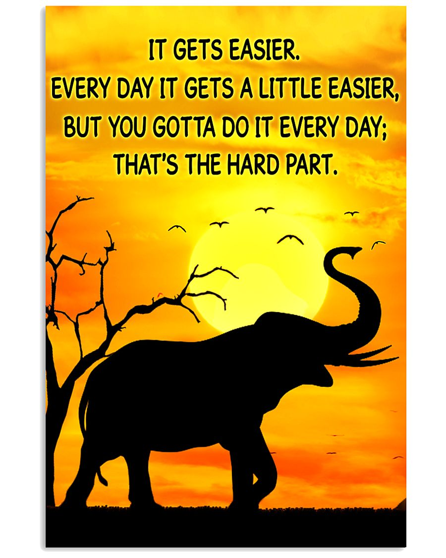Elephant It Gets Easier Poster 11x17 Poster