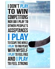 I DON'T PLAY TO WIN COMPETITIONS - ICE HOCKEY 11x17 Poster front