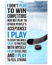 I DON'T PLAY TO WIN COMPETITIONS - ICE HOCKEY 24x36 Poster front