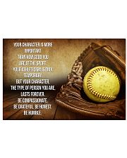 SOFTBALL - YOUR CHARACTER IS MORE IMPORTANT 17x11 Poster front
