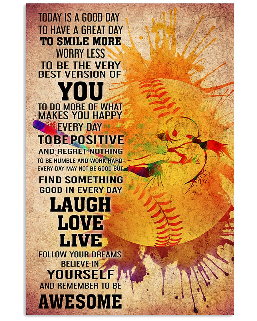 softball- TODAY IS A GOOD DAY POSTER 2 16x24 Poster