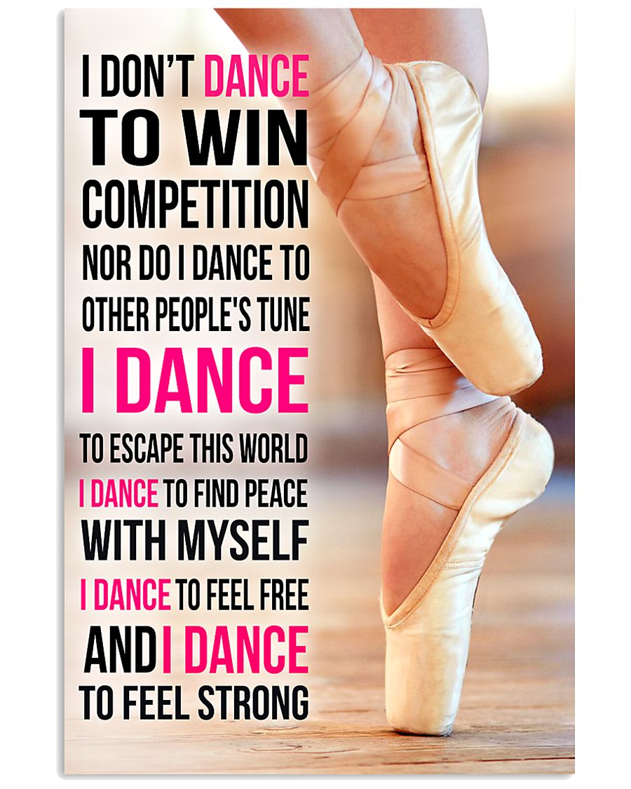 I DON'T DANCE TO WIN COMPETITION 11x17 Poster