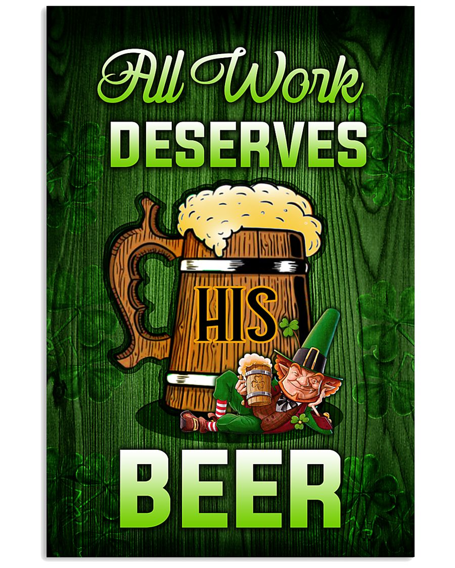 Irish All work deserves his beer Poster 11x17 Poster