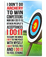 I DON'T DO ARCHERY TO WIN COMPETITIONS 11x17 Poster front