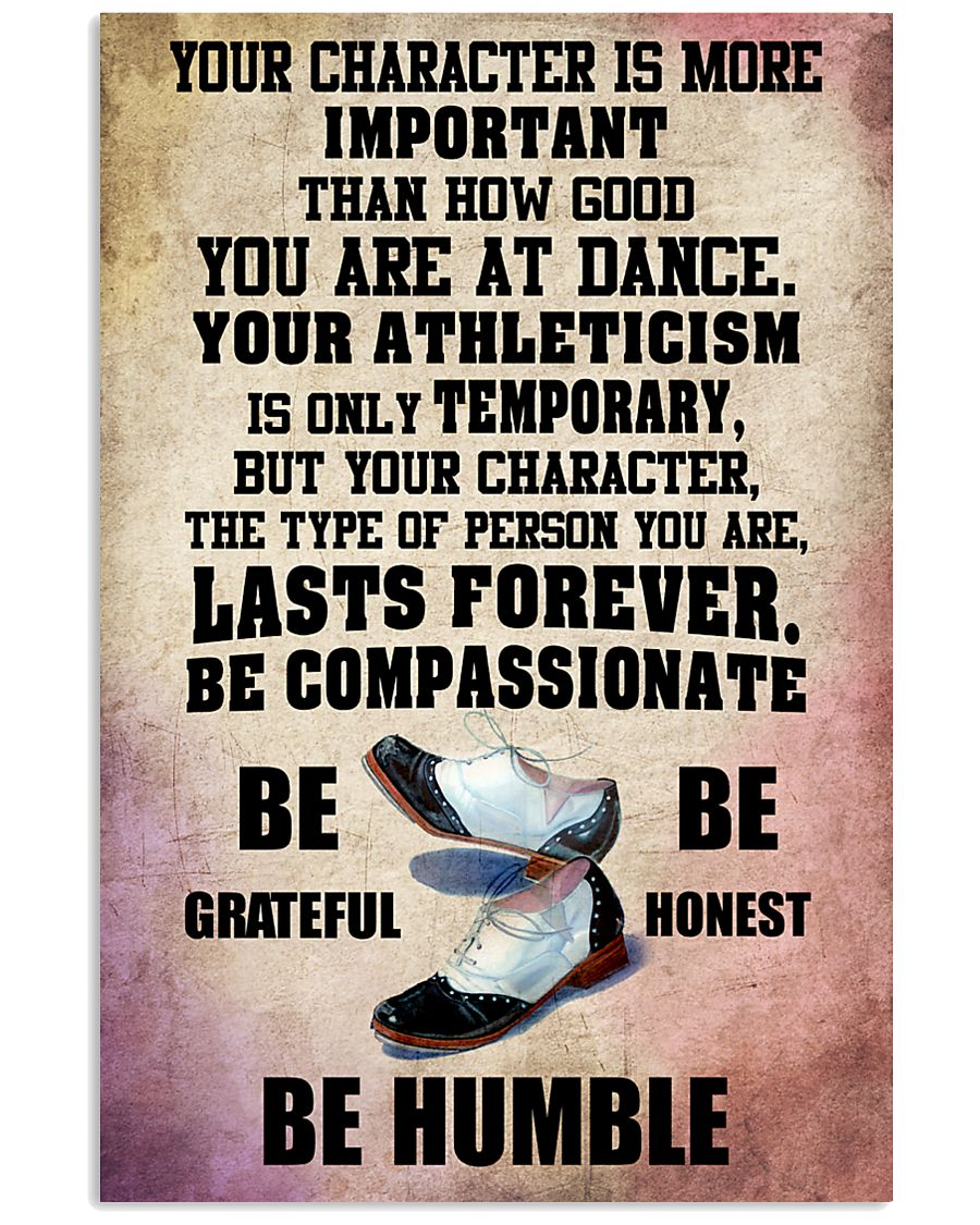 YOUR CHARACTER IS MORE tap DANCE 16x24 Poster