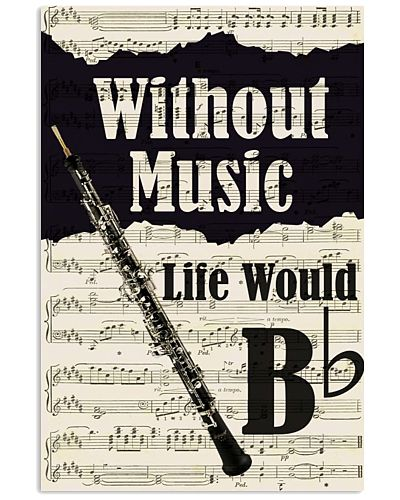 WITHOUT MUSIC LIFE WOULD - OBOE POSTER
