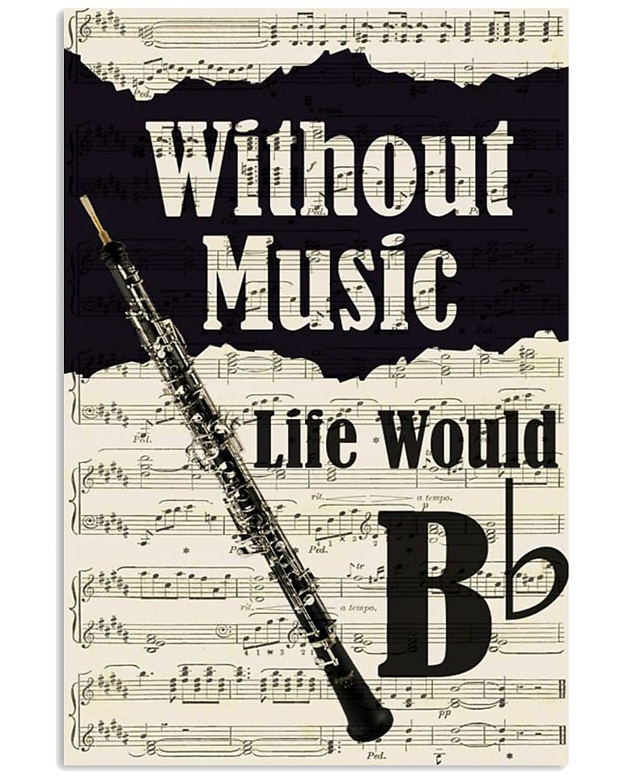 WITHOUT MUSIC LIFE WOULD - OBOE POSTER 11x17 Poster