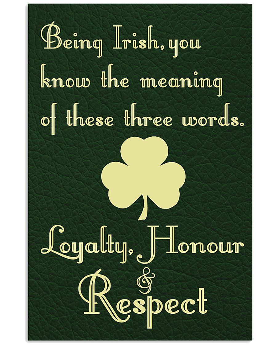 BEING IRISH YOU KNOW THE MEANING 11x17 Poster