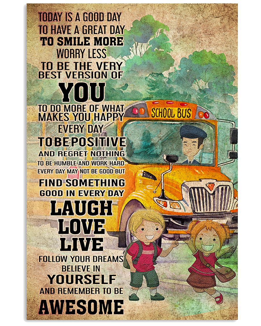 SCHOOL BUS- TODAY IS A GOOD DAY POSTER 11x17 Poster