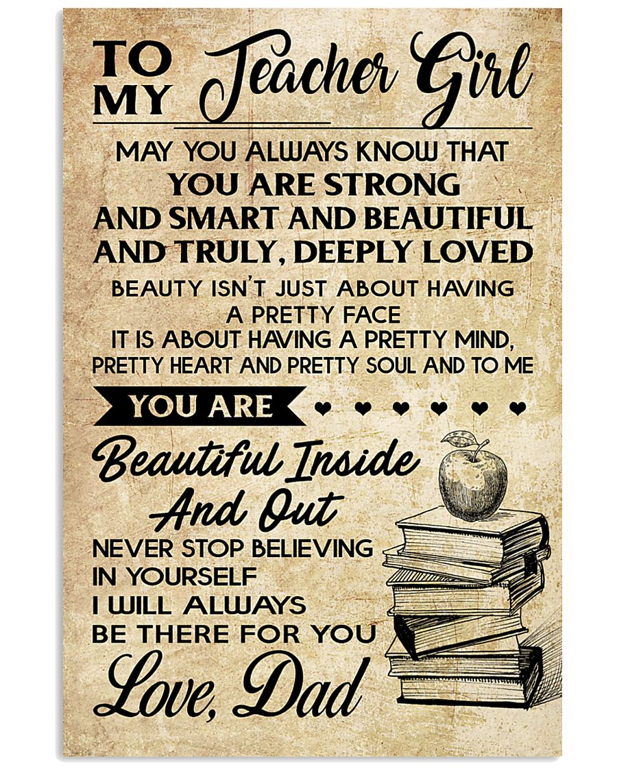 TO MY TEACHER GIRL DAD 16x24 Poster