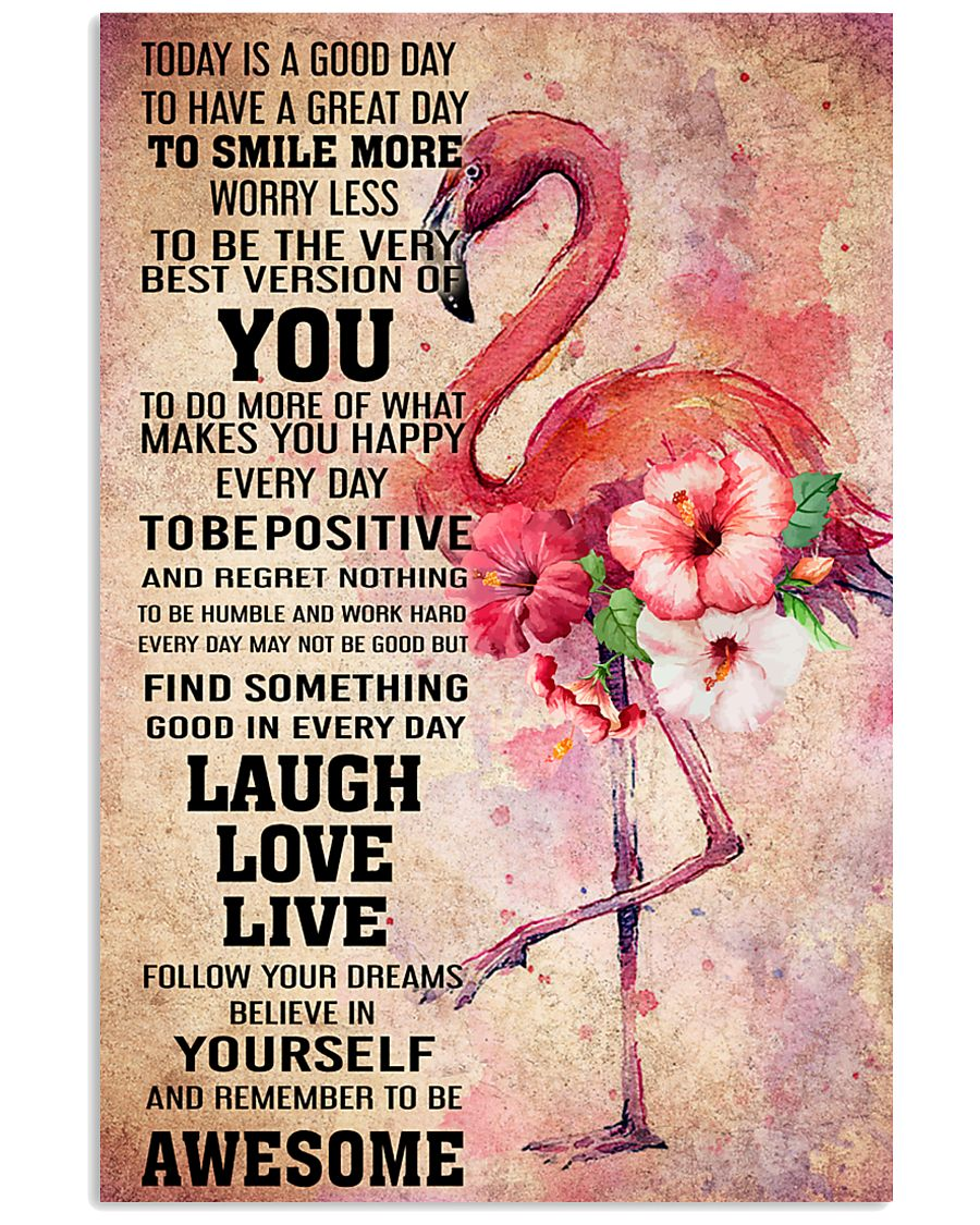 Flamingo- TODAY IS A GOOD DAY POSTER 16x24 Poster