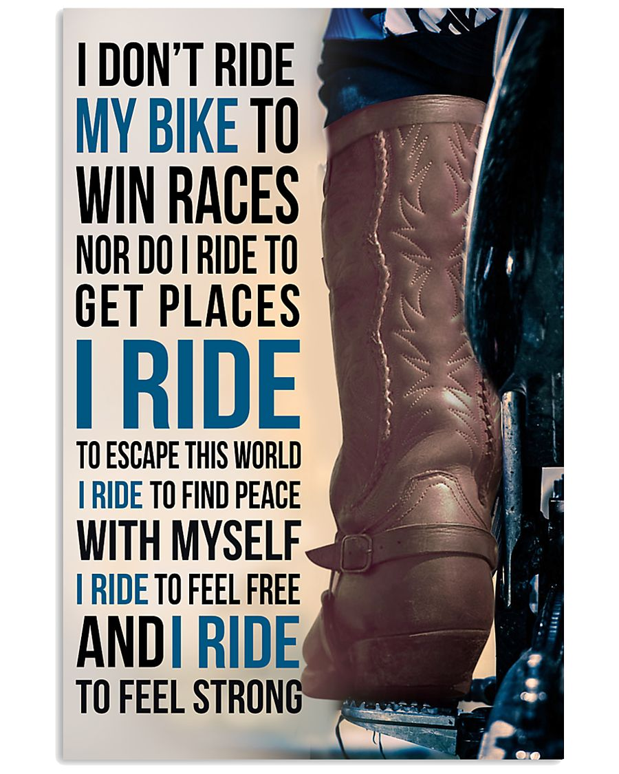 1- I DON'T RIDE MY BIKE TO WIN RACES - KD COWBOY  11x17 Poster