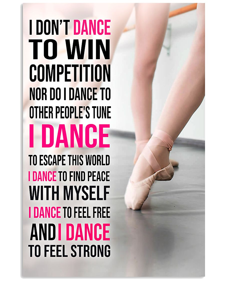 15 I DON'T DANCE TO WIN COMPETITION - KD 11x17 Poster