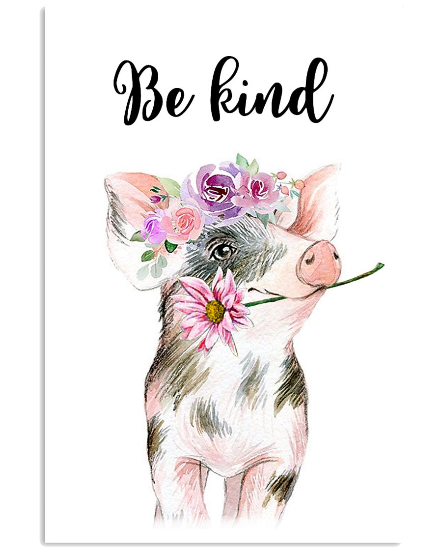 PIG BE KIND POSTER 11x17 Poster